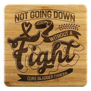 Not Going Down Without A Fight Cure Bladder Cancer Drink Coasters Set Gifts Idea-Coasters-Bamboo Coaster - 4pc-JoyHip.Com