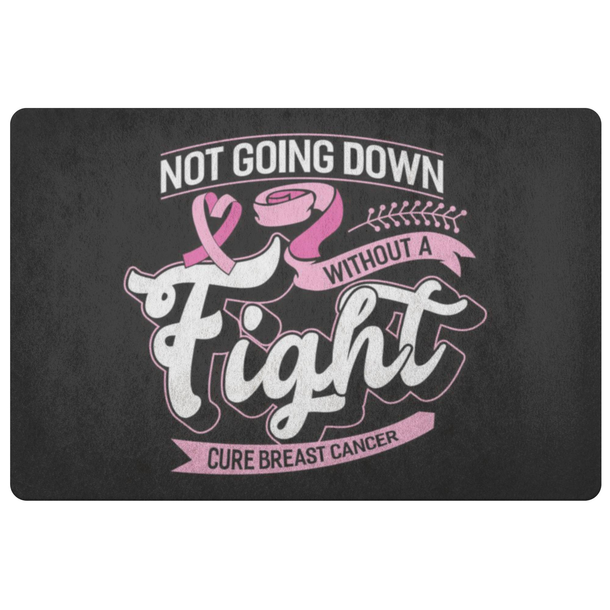 Not Going Down Without A Fight Cure Breast Cancer 18X26 Thin Indoor Door Mat Rug-Doormat-Black-JoyHip.Com