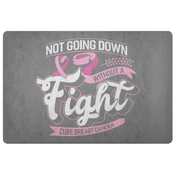Not Going Down Without A Fight Cure Breast Cancer 18X26 Thin Indoor Door Mat Rug-Doormat-Grey-JoyHip.Com
