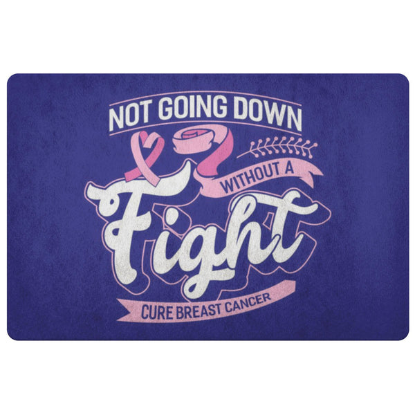 Not Going Down Without A Fight Cure Breast Cancer 18X26 Thin Indoor Door Mat Rug-Doormat-Navy-JoyHip.Com