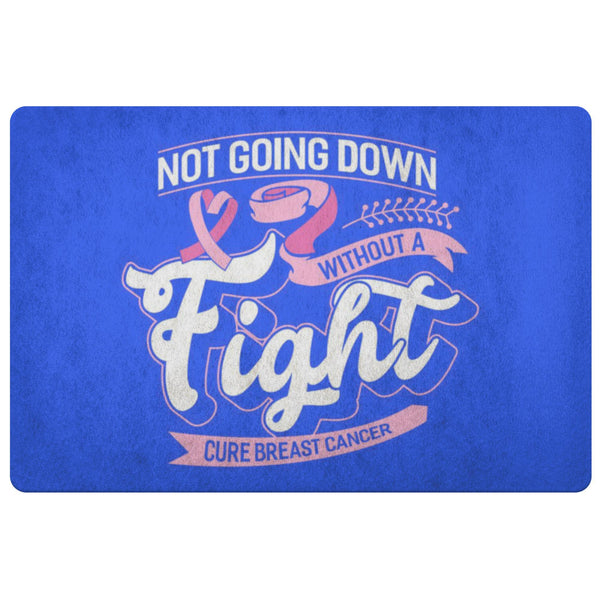 Not Going Down Without A Fight Cure Breast Cancer 18X26 Thin Indoor Door Mat Rug-Doormat-Royal Blue-JoyHip.Com