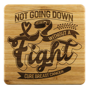 Not Going Down Without A Fight Cure Breast Cancer Drink Coasters Set Gifts Idea-Coasters-Bamboo Coaster - 4pc-JoyHip.Com