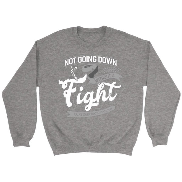 Not Going Down Without A Fight Cure Carcinoid Cancer Awareness Gift Idea Sweater-T-shirt-Crewneck Sweatshirt-Grey-JoyHip.Com