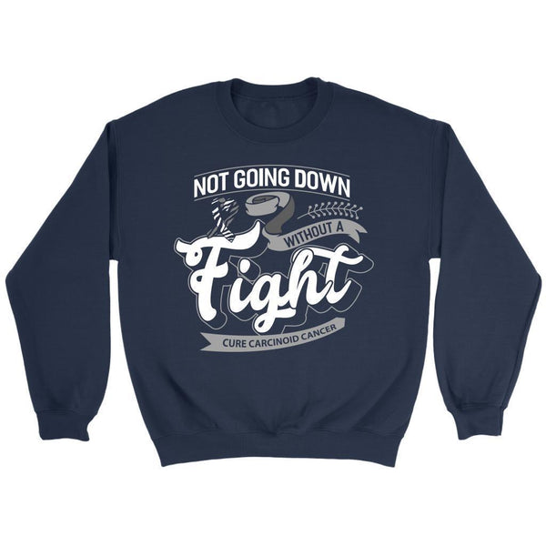 Not Going Down Without A Fight Cure Carcinoid Cancer Awareness Gift Idea Sweater-T-shirt-Crewneck Sweatshirt-Navy-JoyHip.Com