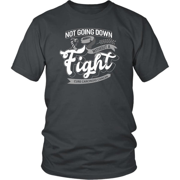 Not Going Down Without A Fight Cure Carcinoid Cancer Awareness Gift Ideas TShirt-T-shirt-District Unisex Shirt-Grey-JoyHip.Com