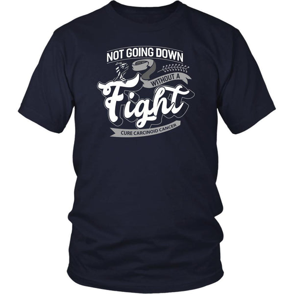 Not Going Down Without A Fight Cure Carcinoid Cancer Awareness Gift Ideas TShirt-T-shirt-District Unisex Shirt-Navy-JoyHip.Com