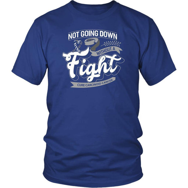 Not Going Down Without A Fight Cure Carcinoid Cancer Awareness Gift Ideas TShirt-T-shirt-District Unisex Shirt-Royal Blue-JoyHip.Com