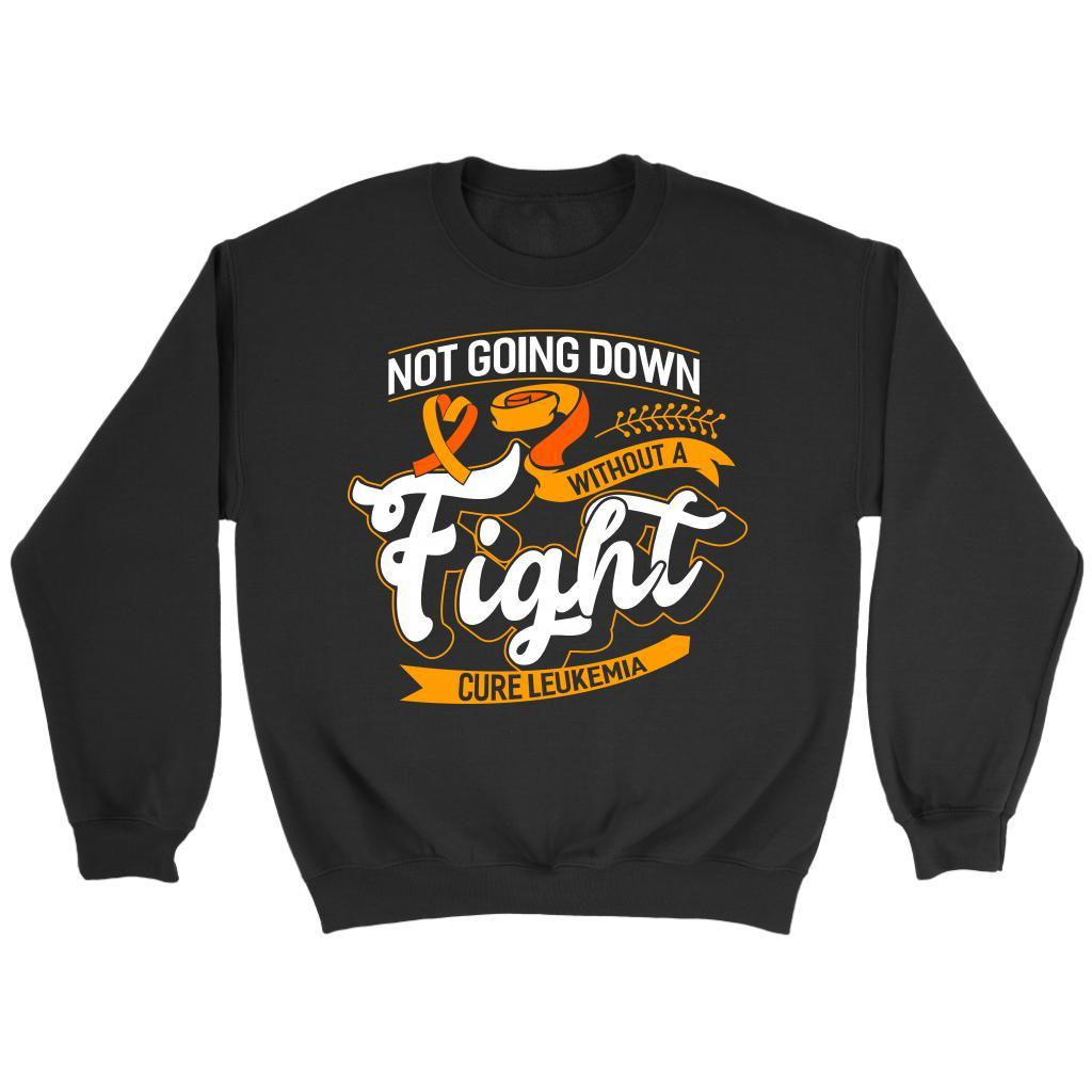 Not Going Down Without A Fight Cure Leukemia Awareness Sweatshirt-T-shirt-Crewneck Sweatshirt-Black-JoyHip.Com