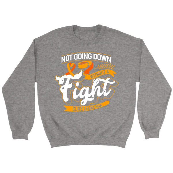 Not Going Down Without A Fight Cure Leukemia Awareness Sweatshirt-T-shirt-Crewneck Sweatshirt-Grey-JoyHip.Com