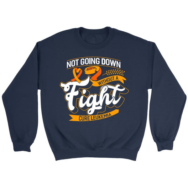 Not Going Down Without A Fight Cure Leukemia Awareness Sweatshirt-T-shirt-Crewneck Sweatshirt-Navy-JoyHip.Com