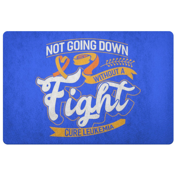 Not Going Down Without A Fight Cure Leukemia Cancer 18X26 Indoor Door Mat Rug-Doormat-Royal Blue-JoyHip.Com
