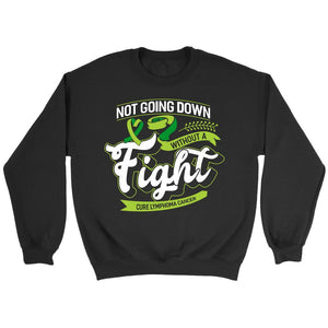 Not Going Down Without A Fight Cure Lymphoma Awareness Gift Ideas Sweater-T-shirt-Crewneck Sweatshirt-Black-JoyHip.Com