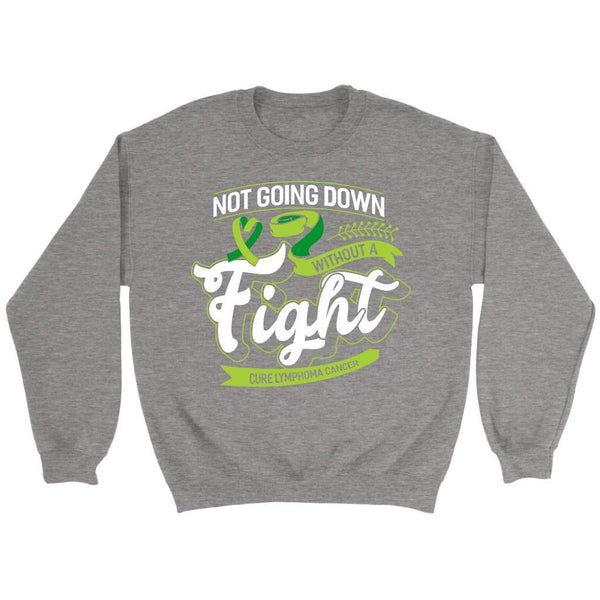 Not Going Down Without A Fight Cure Lymphoma Awareness Gift Ideas Sweater-T-shirt-Crewneck Sweatshirt-Grey-JoyHip.Com