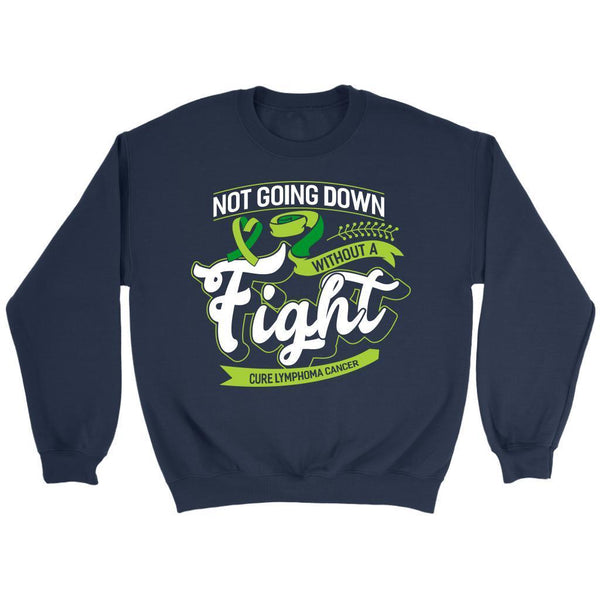 Not Going Down Without A Fight Cure Lymphoma Awareness Gift Ideas Sweater-T-shirt-Crewneck Sweatshirt-Navy-JoyHip.Com