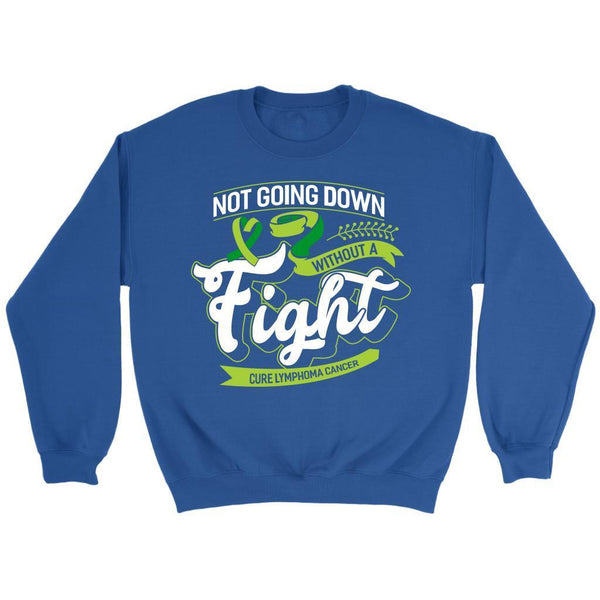 Not Going Down Without A Fight Cure Lymphoma Awareness Gift Ideas Sweater-T-shirt-Crewneck Sweatshirt-Royal Blue-JoyHip.Com