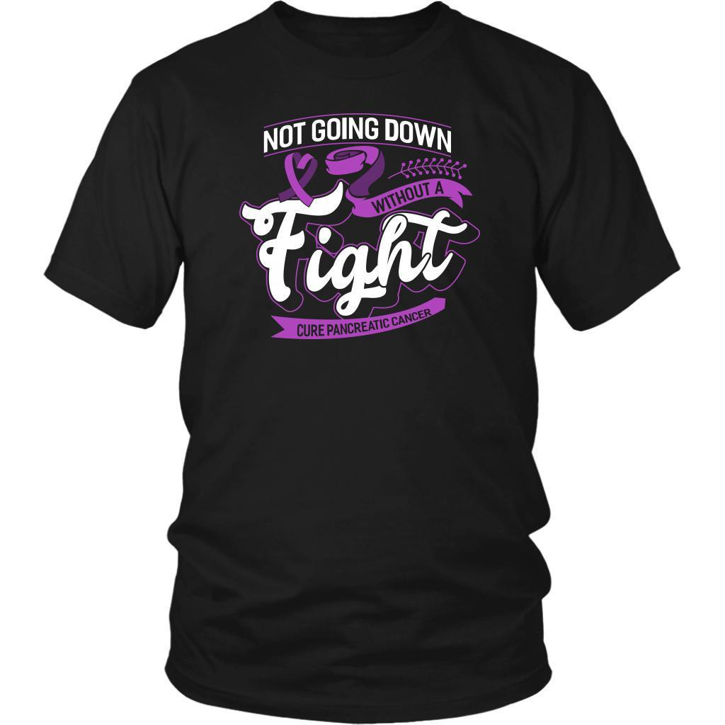 Not Going Down Without A Fight Cure Pancreatic Cancer Awareness Gift Idea TShirt-T-shirt-District Unisex Shirt-Black-JoyHip.Com