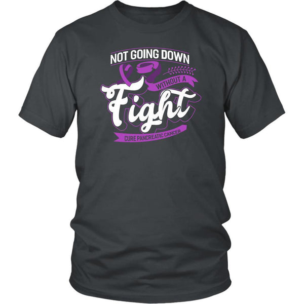 Not Going Down Without A Fight Cure Pancreatic Cancer Awareness Gift Idea TShirt-T-shirt-District Unisex Shirt-Grey-JoyHip.Com