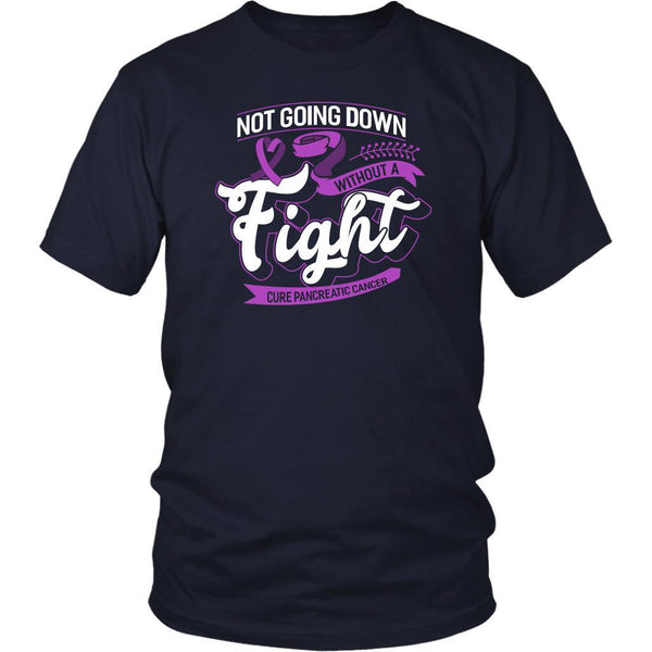 Not Going Down Without A Fight Cure Pancreatic Cancer Awareness Gift Idea TShirt-T-shirt-District Unisex Shirt-Navy-JoyHip.Com