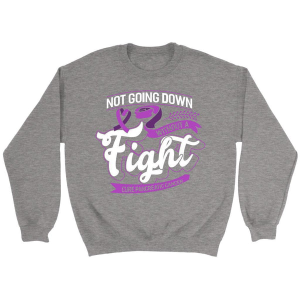 Not Going Down Without A Fight Cure Pancreatic Cancer Awareness Gift Sweater-T-shirt-Crewneck Sweatshirt-Grey-JoyHip.Com