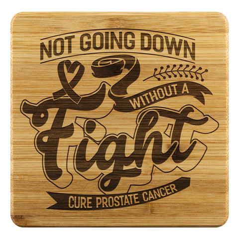 Not Going Down Without A Fight Cure Prostate Cancer Cool Drink Coasters Set Gift-Coasters-Bamboo Coaster - 4pc-JoyHip.Com