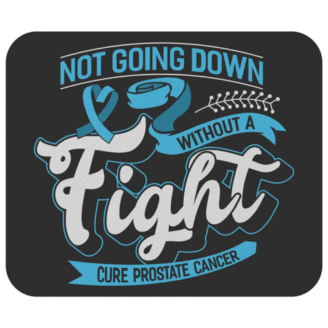 Not Going Down Without A Fight Cure Prostate Cancer Mouse Pad Gift Idea MousePad-Mousepads-Black-JoyHip.Com