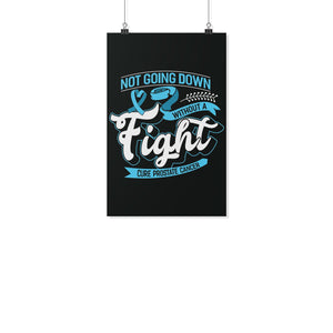 Not Going Down Without A Fight Cure Prostate Cancer Posters Ideas Wall Decor-Posters 2-11x17-JoyHip.Com