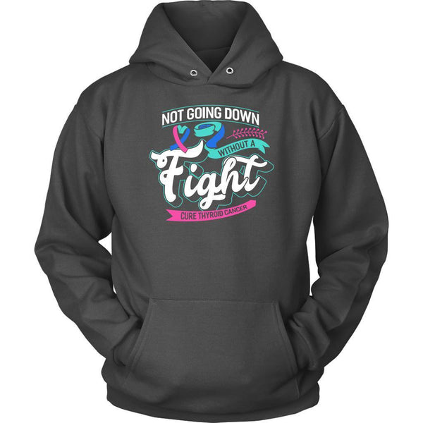 Not Going Down Without A Fight Cure Thyroid Cancer Awareness Gift Ideas Hoodie-T-shirt-Unisex Hoodie-Grey-JoyHip.Com