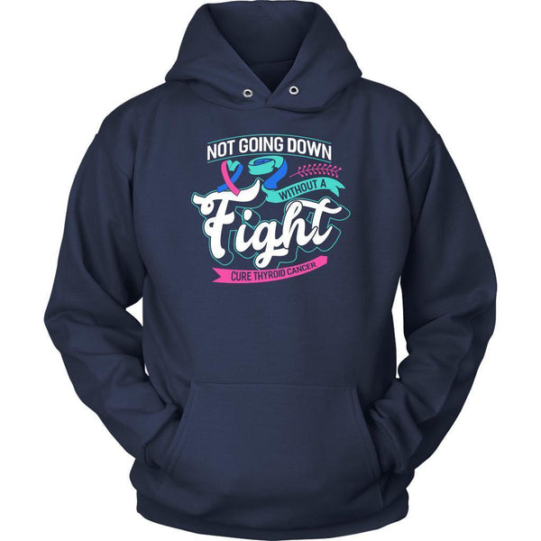 Not Going Down Without A Fight Cure Thyroid Cancer Awareness Gift Ideas Hoodie-T-shirt-Unisex Hoodie-Navy-JoyHip.Com