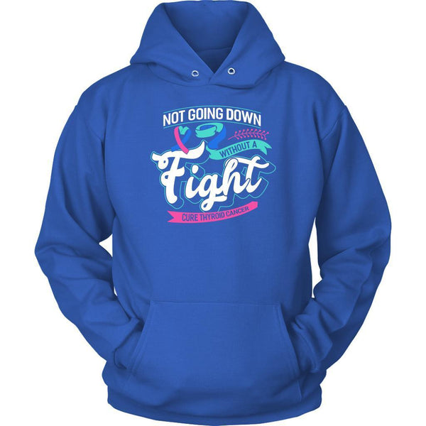 Not Going Down Without A Fight Cure Thyroid Cancer Awareness Gift Ideas Hoodie-T-shirt-Unisex Hoodie-Royal Blue-JoyHip.Com