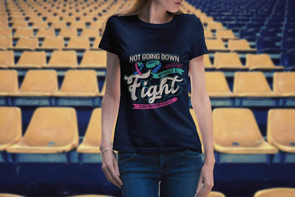 Not Going Down Without A Fight Cure Thyroid Cancer Awareness Gift Women TShirt-T-shirt-JoyHip.Com