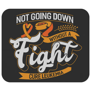 Not Going Down Without Fight Cure Leukemia Cancer Awareness Gift Idea Mouse Pad-Mousepads-Black-JoyHip.Com