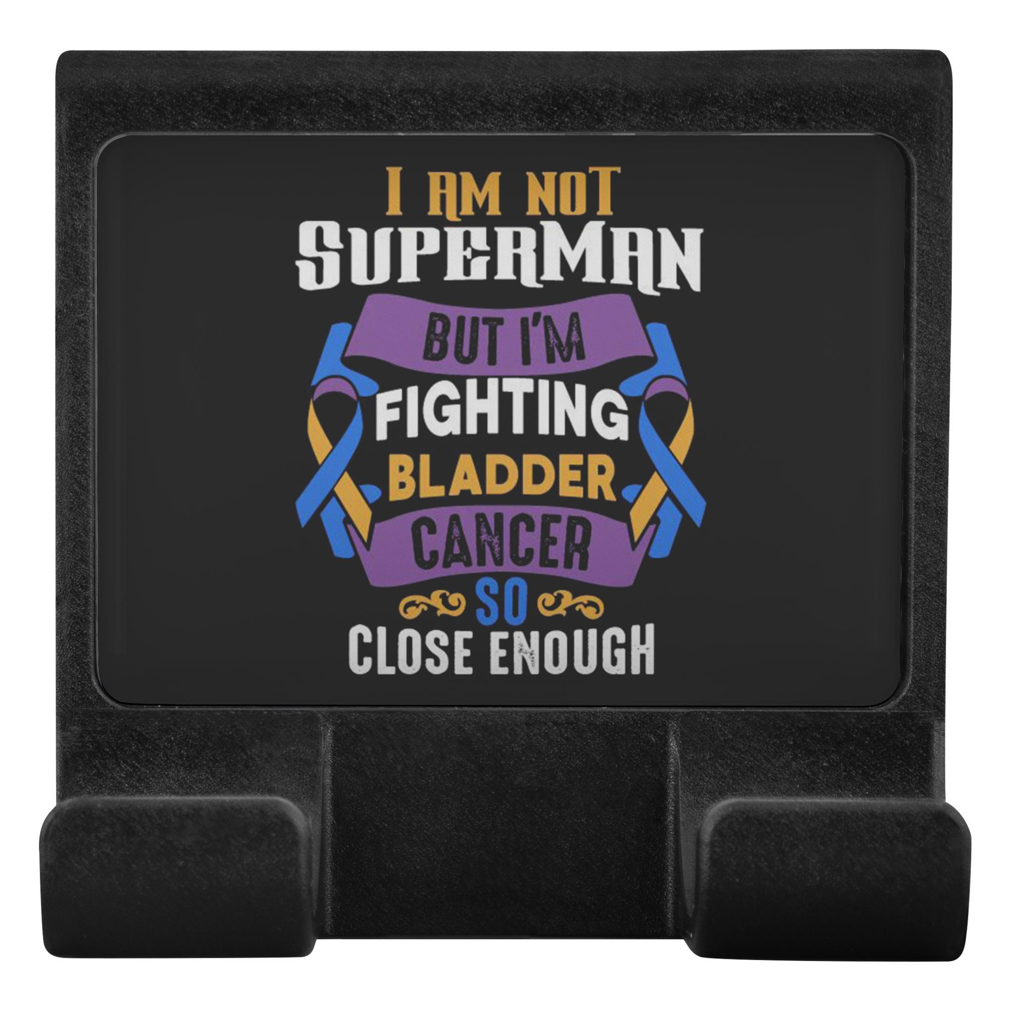 Not Superman But Fighting Bladder Cancer So Close Enough Phone Monitor Holder-Moniclip-Moniclip-JoyHip.Com