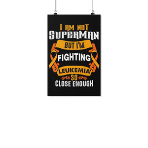 Not Superman But Fighting Leukemia Cancer Motivational Posters Wall Art Decor-Posters 2-11x17-JoyHip.Com