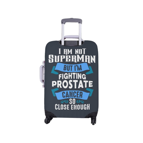 Not Superman But Fighting Prostate Cancer So Close Enough Travel Luggage Cover-JoyHip.Com