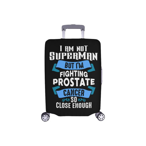 Not Superman But Fighting Prostate Cancer So Close Enough Travel Luggage Cover-S-Black-JoyHip.Com