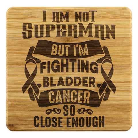 Not Superman But Im Fighting Bladder Cancer So Close Enough Drink Coasters Set-Coasters-Bamboo Coaster - 4pc-JoyHip.Com