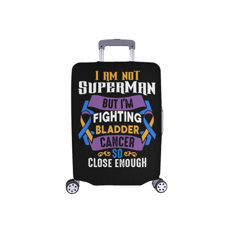 Not Superman But Im Fighting Bladder Cancer So Close Enough Travel Luggage Cover-S-Black-JoyHip.Com