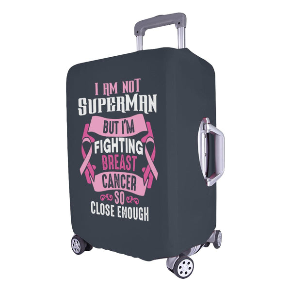 Not Superman But Im Fighting Breast Cancer So Close Enough Travel Luggage Cover-JoyHip.Com