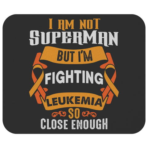 Not Superman But Im Fighting Leukemia Cancer Gifts For Chemo Patients Mouse Pad-Mousepads-Black-JoyHip.Com