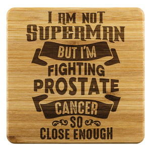 Not Superman But Im Fighting Prostate Cancer So Close Enough Drink Coasters Set-Coasters-Bamboo Coaster - 4pc-JoyHip.Com