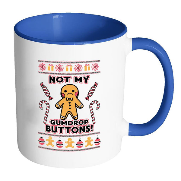 Not The Gumdrop Buttons Festive Funny Ugly Christmas Holiday Sweater 11oz Accent Coffee Mug (7 Colors)-Drinkware-Accent Mug - Blue-JoyHip.Com