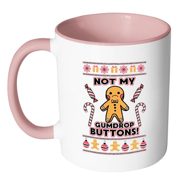 Not The Gumdrop Buttons Festive Funny Ugly Christmas Holiday Sweater 11oz Accent Coffee Mug (7 Colors)-Drinkware-JoyHip.Com
