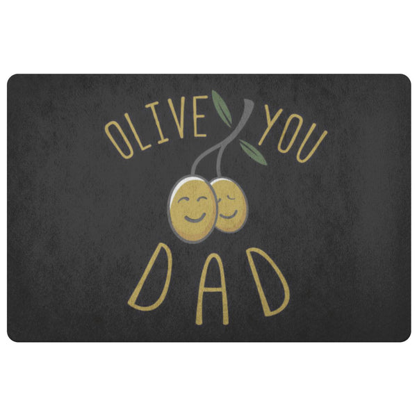 Olive You Dad 18X26 Front Door Mat Funny New Dad Gifts Ideas For Men Fathers Day-Doormat-Black-JoyHip.Com