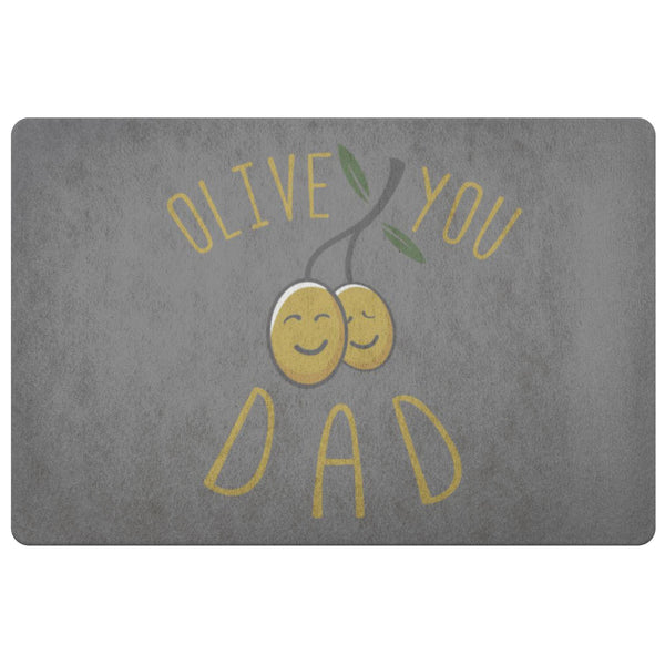 Olive You Dad 18X26 Front Door Mat Funny New Dad Gifts Ideas For Men Fathers Day-Doormat-Grey-JoyHip.Com