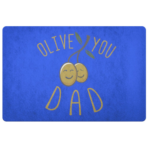 Olive You Dad 18X26 Front Door Mat Funny New Dad Gifts Ideas For Men Fathers Day-Doormat-Royal Blue-JoyHip.Com