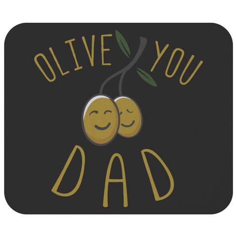 Olive You Dad Mouse Pad New Pappy Gift Idea Funny Father Day Unique Cool Awesome-Mousepads-Black-JoyHip.Com