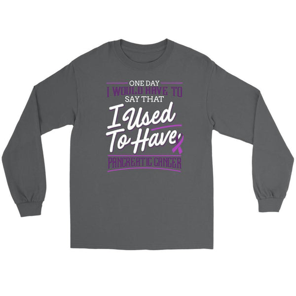 One Day I Would Have To Say I Used To Have Pancreatic Cancer Awareness Long Tee-T-shirt-Gildan Long Sleeve Tee-Grey-JoyHip.Com