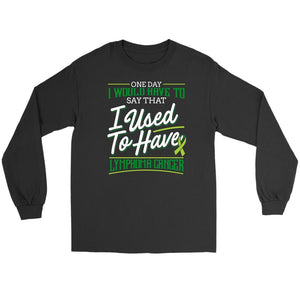 One Day I Would Have To Say That I Used To Have Lymphoma Awareness Long Tee-T-shirt-Gildan Long Sleeve Tee-Black-JoyHip.Com