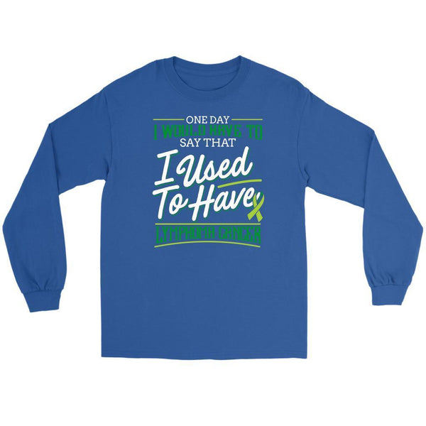 One Day I Would Have To Say That I Used To Have Lymphoma Awareness Long Tee-T-shirt-Gildan Long Sleeve Tee-Royal Blue-JoyHip.Com