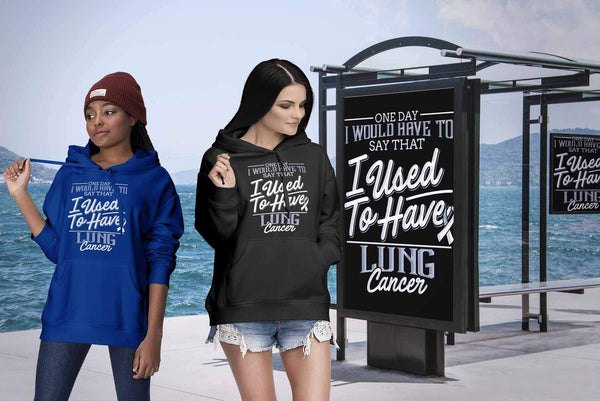 One Day I Would Say That I Used To Have Lung Cancer Cool Gift Ideas Hoodie-T-shirt-JoyHip.Com